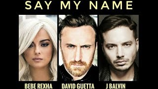 David Guetta, Bebe Rexha & J Balvin - Say My Name 1 HOUR