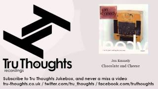Jon Kennedy - Chocolate and Cheese - Tru Thoughts Jukebox