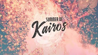 Summer of Kairos: Week Five | Pastor Brian Weaver