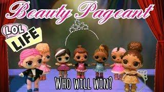 LOL Life! LOL Dolls Stop Motion Miniseries - LOL Surprise Beauty Pageant!