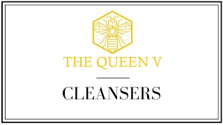 The Queen V - Cleansers