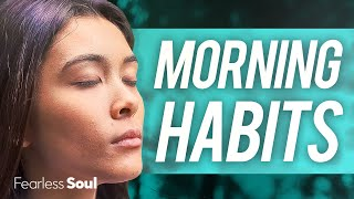 These Morning Habits Will Transform Your Mindset & Quality of Life (Morning Motivation)