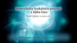 100 let obecné teorie relativity: Reverzibilita fyzikálních procesů a šipka času
