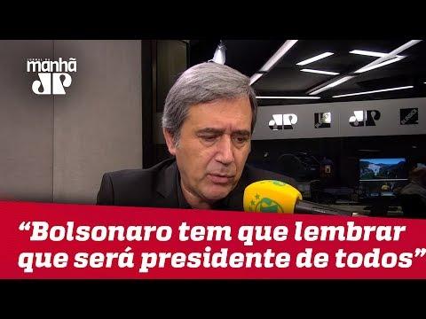 Marco Antonio Villa: Bolsonaro tem que lembrar que será presidente de todos