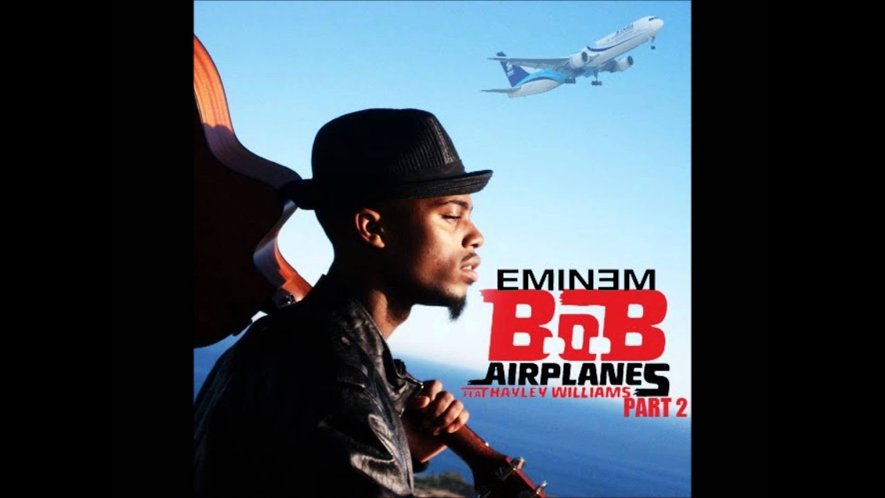 Airplanes - B.o.B ft. Eminem & Hayley Williams (of ...