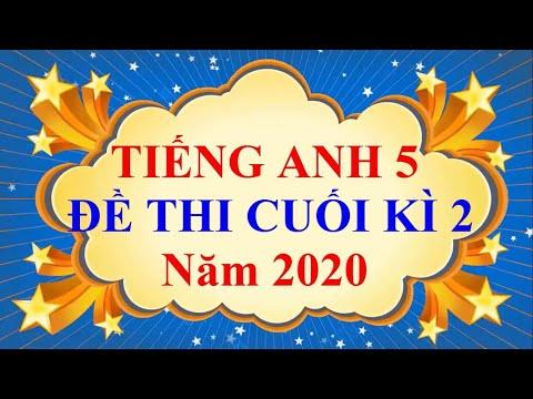 Tiếng Anh Lớp 5 – ĐỀ THI CUỐI HỌC KÌ 2 Năm 2020