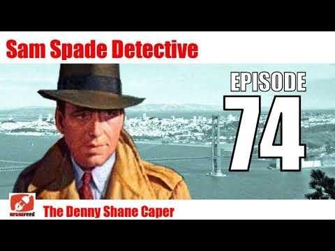 Adeventures of Sam Spade Detective - 74 - The Denny Shane Caper - radio show