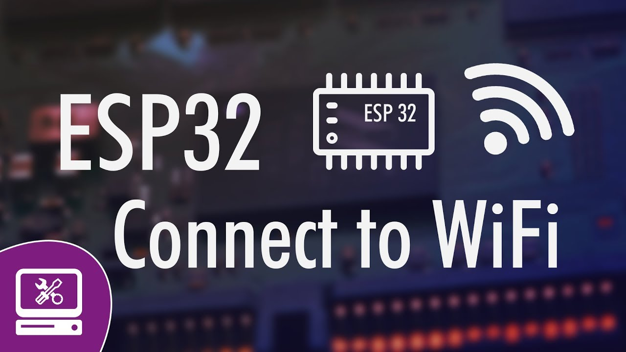 ESP32 connect to wifi network - how to connect ESP32 to wifi network
