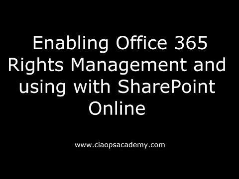Enabling Office 365 Rights Management and using with SharePoint Online