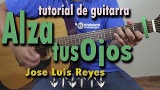 alza tus ojos jose luis reyes tutorial de guitarra completo