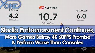 Stadia Embarrassment Continues, More Games Betray 4K 60FPS Promise & Perform Worse Than Consoles