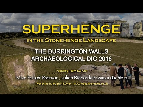 'Superhenge' in the Stonehenge Landscape The Durrington Walls Archaeological Dig 2016