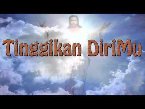 Lagu Rohani Kristen - Tinggikan diriMu