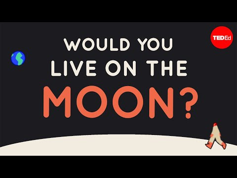 Video image: What would it be like to live on the moon? - Alex Gendler