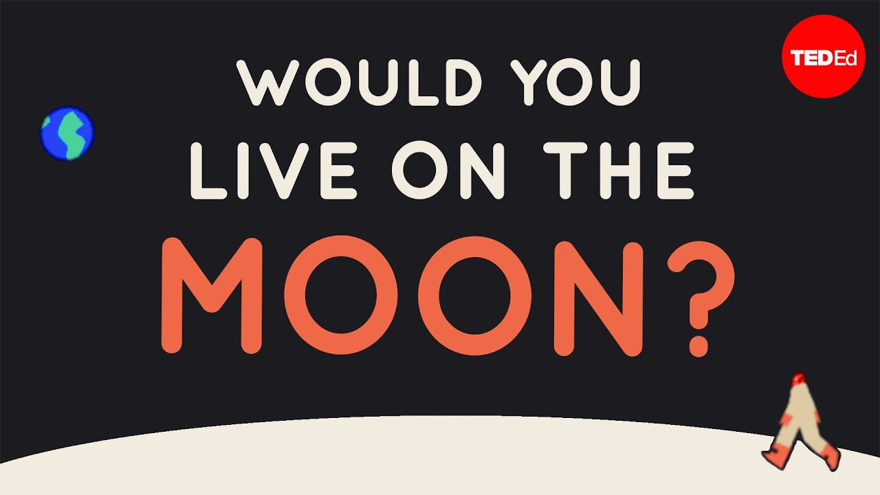 Would you live on the moon? - Alex Gendler
