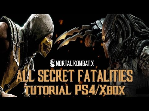 MORTAL KOMBAT X | ALL SECRET FATALITIES TUTORIAL | PS4/XBOX BUTTONS | HD