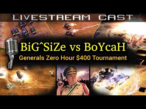 $400 Tournament: BiG^SiZe Vs BoYcaH   C\u0026C Generals Zero Hour