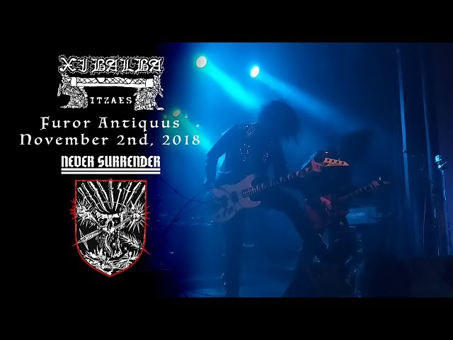 Xibalba Itzaes - Furor Antiquus - Never Surrender Festival 2018