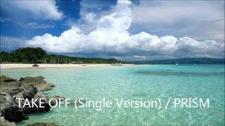 TAKE OFF (Single Version) / PRISM
