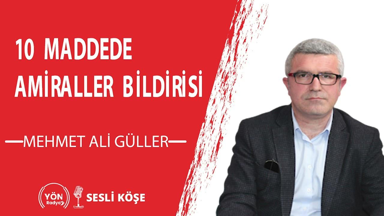 10 Maddede Amiraller Bildirisi | Mehmet Ali Güller | Sesli Köşe | Yön Radyo  - YouTube