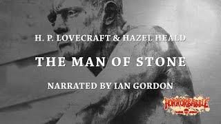 "Video ""The Man of Stone"" by H. P. Lovecraft & Hazel Heald (Narrated by Ian Gordon) download MP3, 3GP, MP4, WEBM, AVI, FLV Oktober 2017"