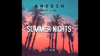 Aneesh - Summer Nights