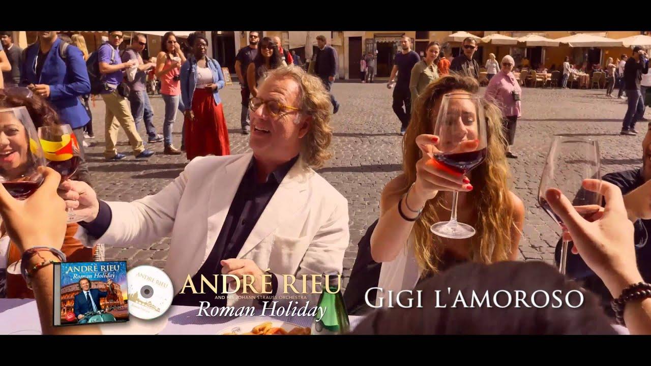 André Rieu about 'Gigi L'amoroso'
