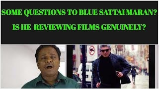 Is Blue Sattai Reviewing Films Genuinely? Some Questions to him |Rajesh |Vivegam thumbnail