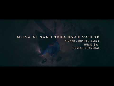 Milya ni sanu tera pyar/new song 2019 ||roshan sagar