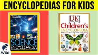 10 Best Encyclopedias For Kids 2019