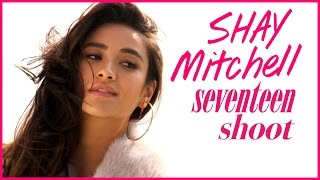 Shay Mitchell's PERFECT First Date! | Seventeen Covers