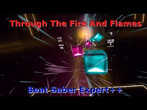 Through The Fire And Flames (Expert++) - Beat Saber