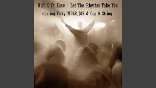 Let the Rhythm Take You (Cup & String Remix) (feat. Ease)