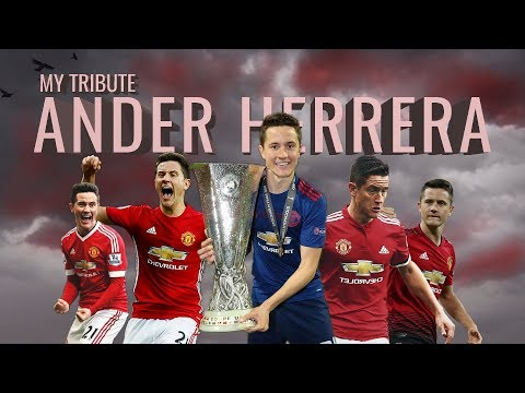 Thank you Ander Herrera - My Tribute