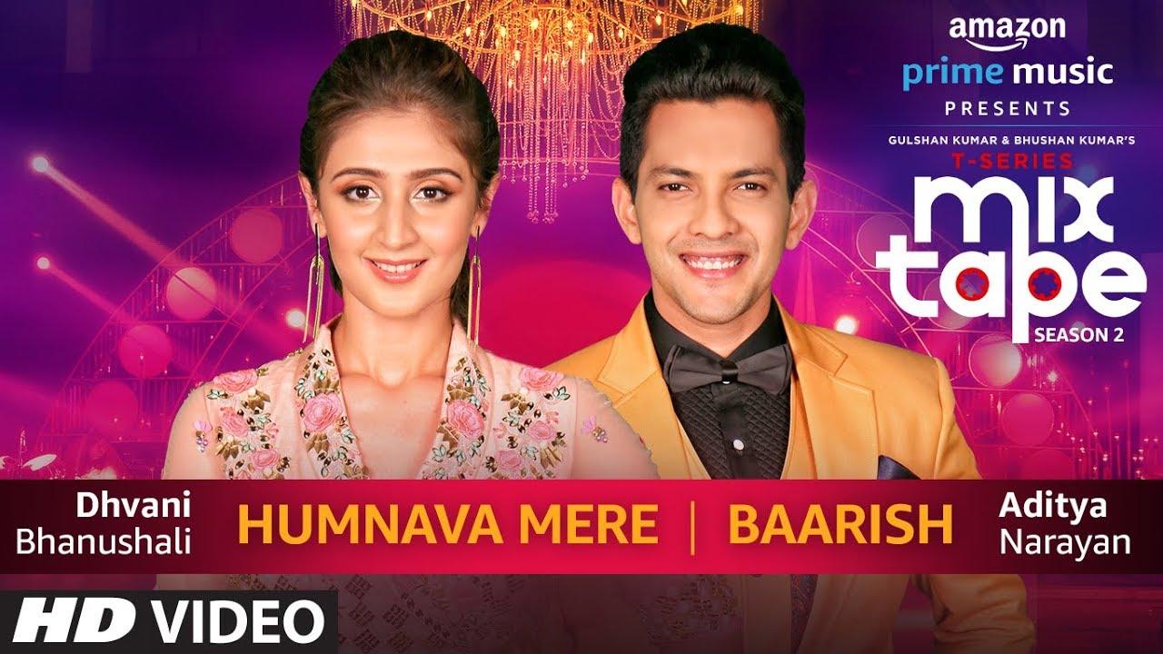 Download Humnava Mere/Baarish   Dhvani Bhanushali & Aditya Narayan   T-SERIES MIXTAPE SEASON 2   Episode 15
