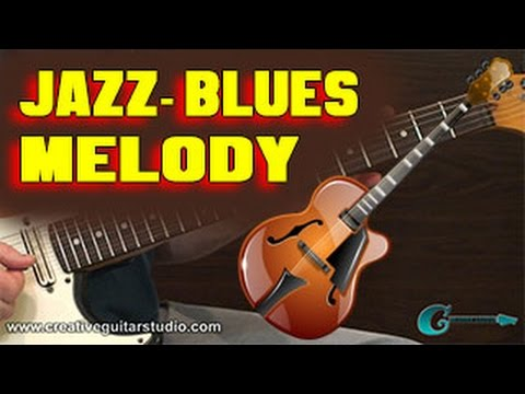 GUITAR STYLES: Studying Jazz-Blues Melody