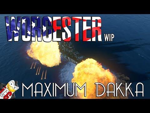 World of Warships - Worcester WiP - MAXIMUM DAKKA