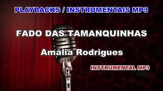 ♬ Playback / Instrumental Mp3 - FADO DAS TAMANQUINHAS - Amália Rodrigues