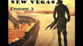 Fallout: New Vegas - Synthax Plays (Episode 3)