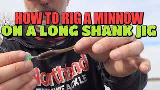 How To Rig A Minnow On A Long Shank Jig