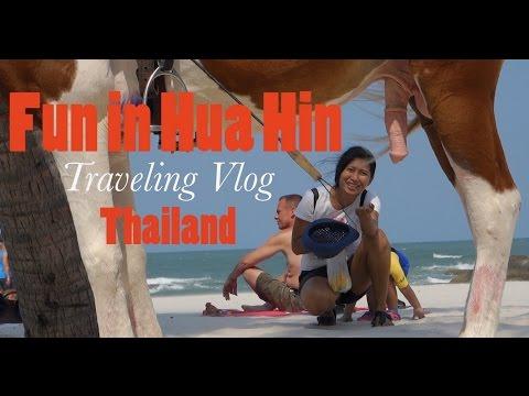 Fun in Hua Hin 2017...Traveling in Thailand