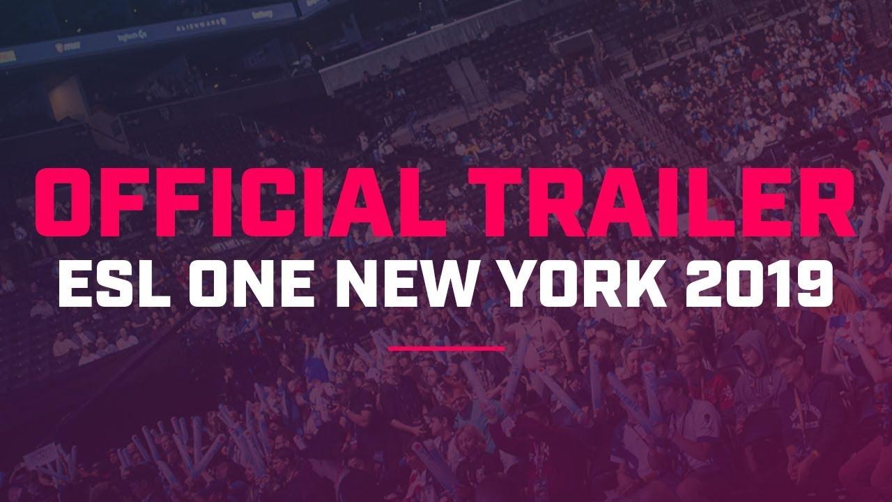 Esl New York 2020 ESL One New York 2019 Official Trailer   YouTube