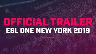 ESL One New York 2019 Official Trailer