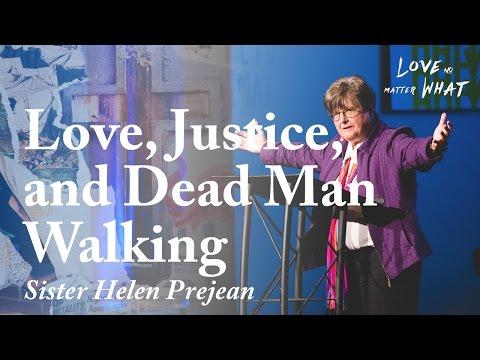 Love, Justice, and Dead Man Walking [Sister Helen Prejean]