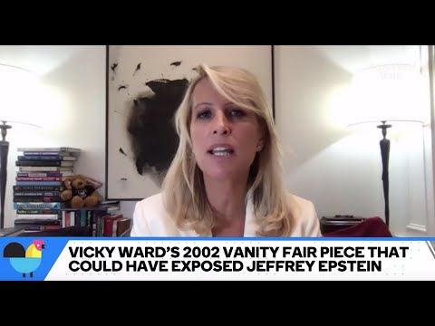 Journalist Vicky Ward Was Silenced When Trying To Expose Jeffrey Epstein In 2002