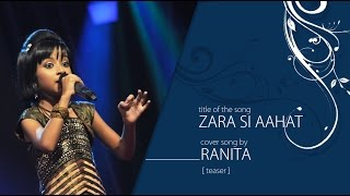 Zara si Aahat cover song by ranita [EXCLUSIVE TEASER]