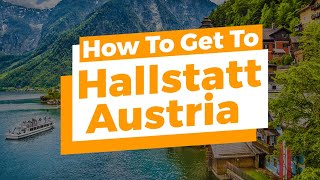 How To Get To Hallstatt From S…