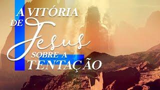 A vitória de Jesus sobre a tentação - Pr. Francisco Chaves.