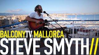 STEVE SMYTH - WHERE IS MY BABY TONIGHT (BalconyTV)