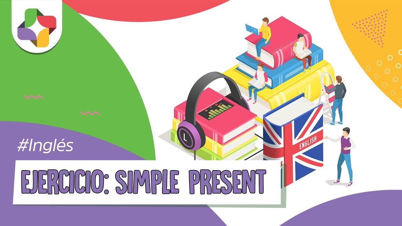 Ejercicios de Inglés: Simple Present - Inglés - Educatina